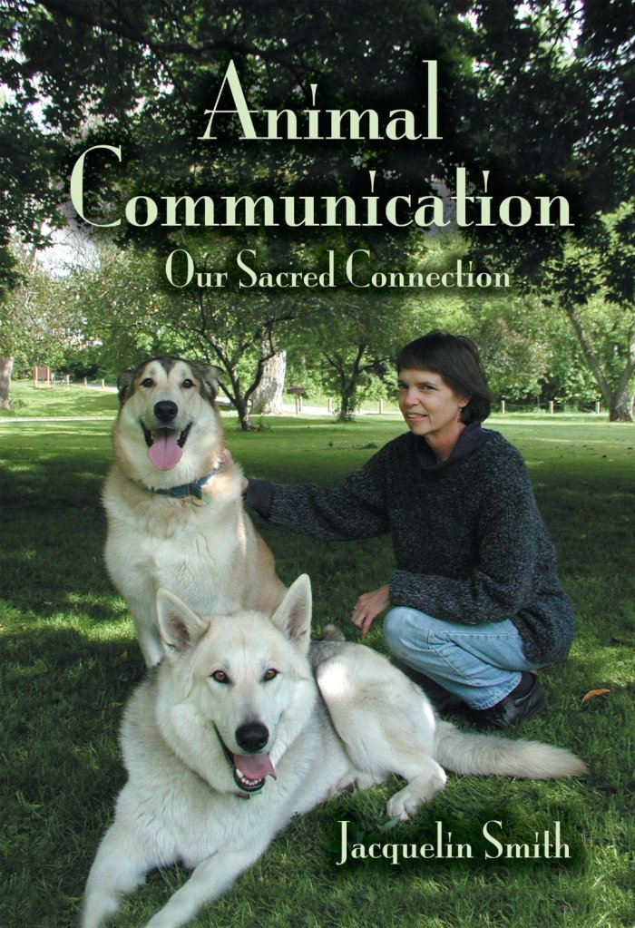 Animal Communication: Our Sacred Connection, Jacquelin Smith